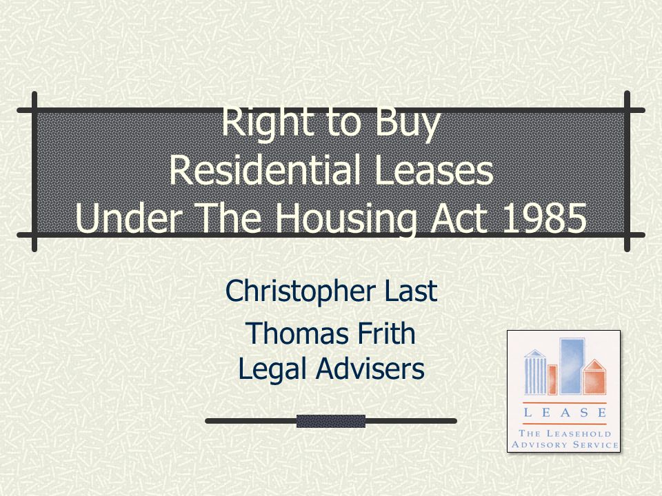 Right to Buy Residential Leases Under The Housing Act 1985 Christopher Last Thomas Frith Legal Advisers