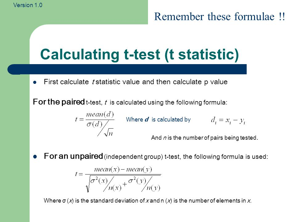 Version 1.0 Calculating p-value for t-test When carrying out a test, a P-value can be calculated based on the t- value and the 'Degrees of freedom'.