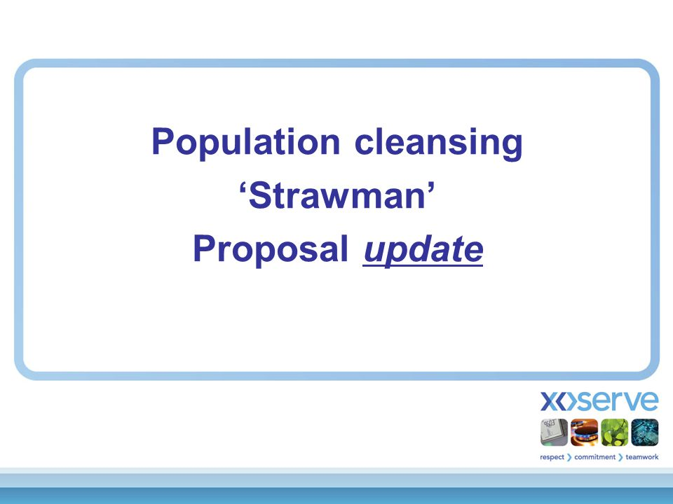  Increasing S&U population  Since Sept'11 circa 7k more sites  Options to establish more accurate dataset  Enabling improved focus where required  Clearer data for AUGE  Workgroup agreed for defined methodology  Production of 'Strawman' process Background