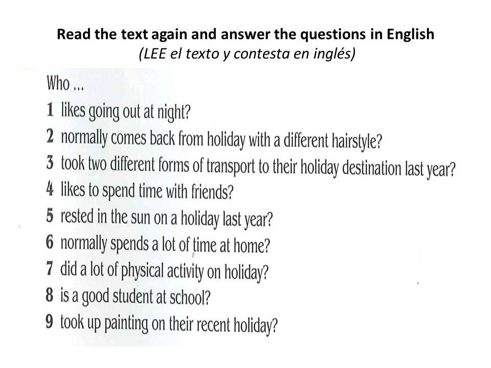COPY THE QUESTIONS AND ANSWER THEM IN SPANISH (IN PAIRS, practice saying them)