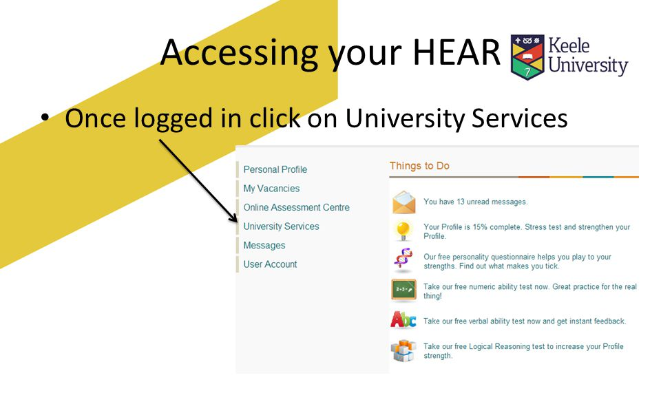 Accessing your HEAR Once in University Services select My HEAR To view your HEAR click View my HEAR
