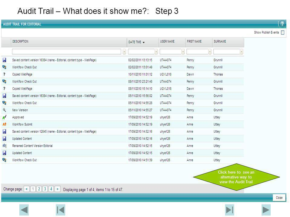 Audit Trail – What does it show me?: Step 1 Select the page in the Navigator Click on the Audit Trail menu item