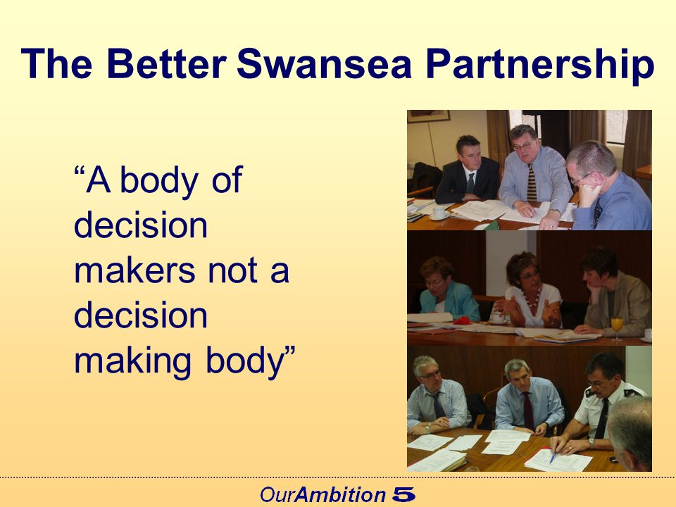 Achievements 2007 Updated the Community Strategy Overseen the development of Swansea's Local Service Board