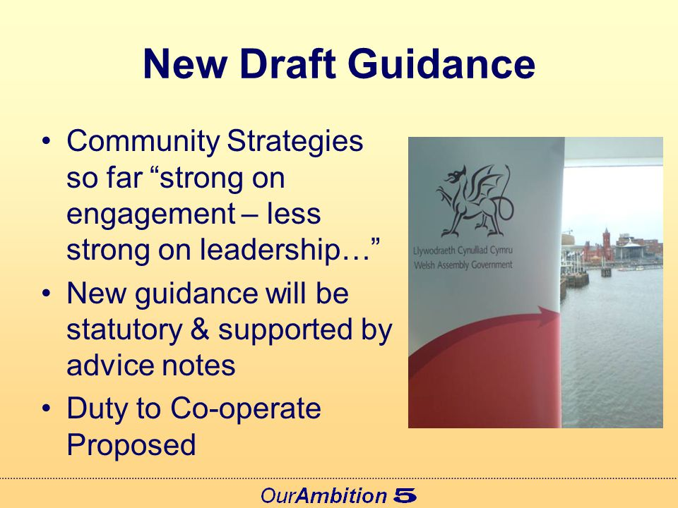New Draft Guidance Long term strategy based on thorough analysis of needs & priorities Should reflect local, community, regional and national Priorities