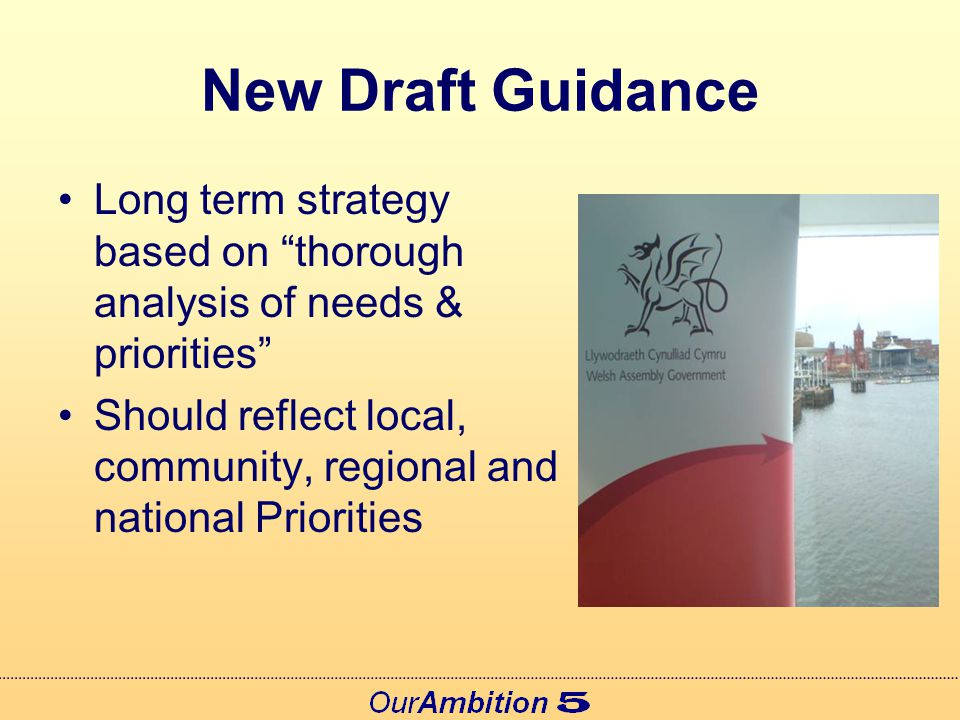 New Draft Guidance 10-15 year vision Action plan including outcome targets and Local Delivery Agreement 3 or 4 Year Cycle and Annual Review