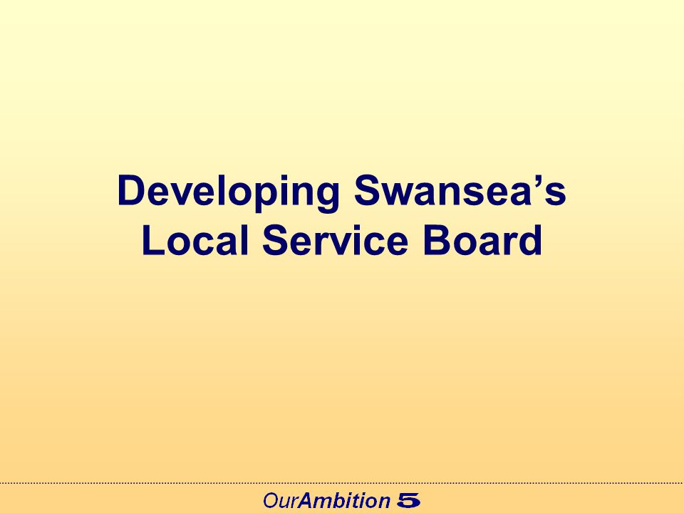 The Local Service Board Context Services often uncoordinated & confusing Public services face major challenges Partnerships are here to stay but need to work better Partnerships need to be more open and accountable The involvement of the whole community is needed