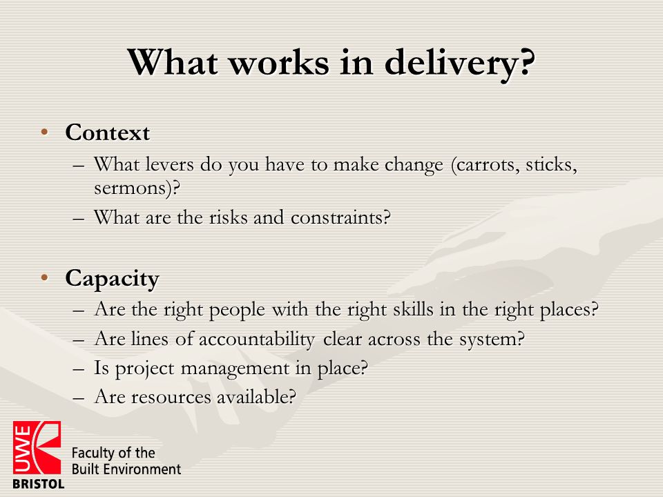 What works in delivery.ClarityClarity –Goals – what constitutes 'delivery'.