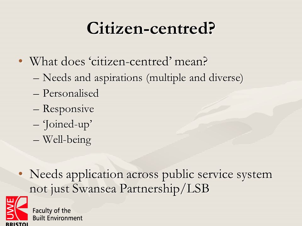 Citizen-centred.How are citizens involved?How are citizens involved.