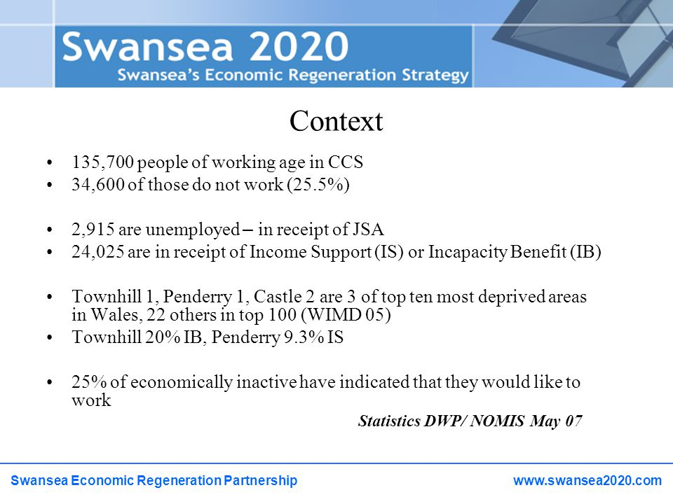 Swansea 2020 - Economic Equity Operational Aims 1.Implement targeted actions to enhance the success of job finding schemes and the development of employability skills.
