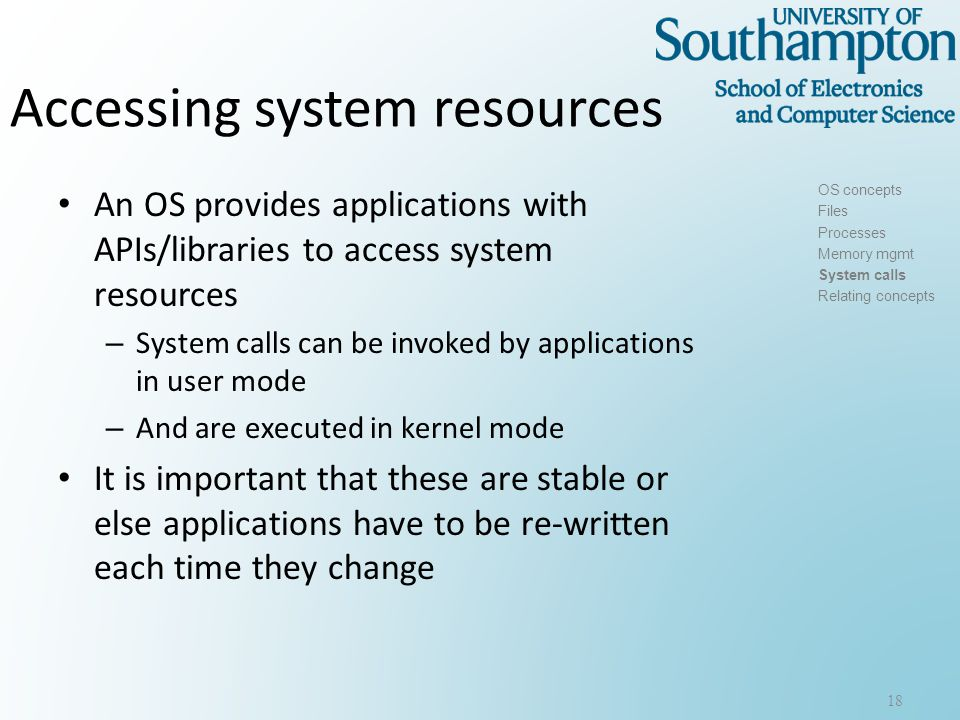 System calls 19 OS concepts Files Processes Memory mgmt System calls Relating concepts