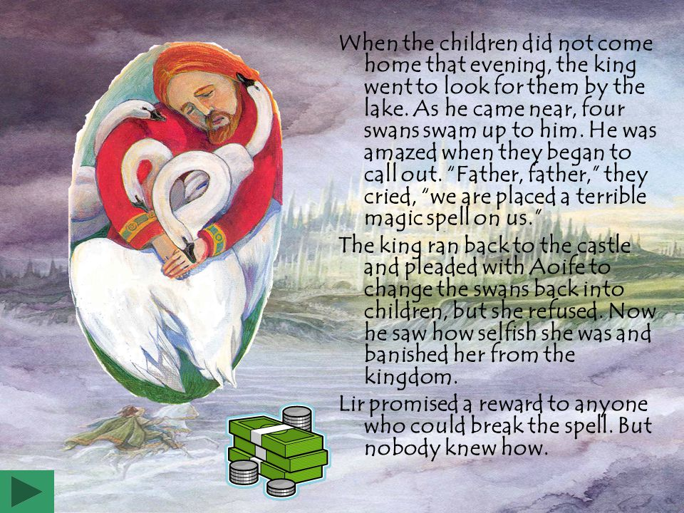 When the children did not come home that evening, the king went to look for them by the lake.
