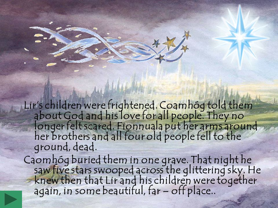 Lir's children were frightened.Coamhóg told them about God and his love for all people.