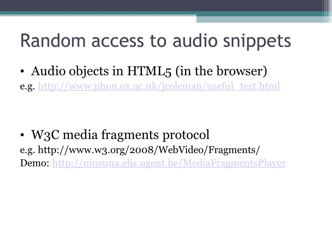 Random access to audio snippets Audio objects in HTML5 (in the browser) e.g.