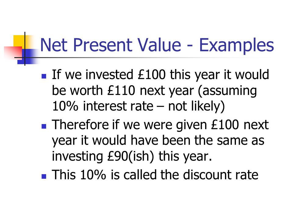 Net Present Value The present value of any future cash flow can be calculated using the following formula: Present Value = value in year t (1 + r) t