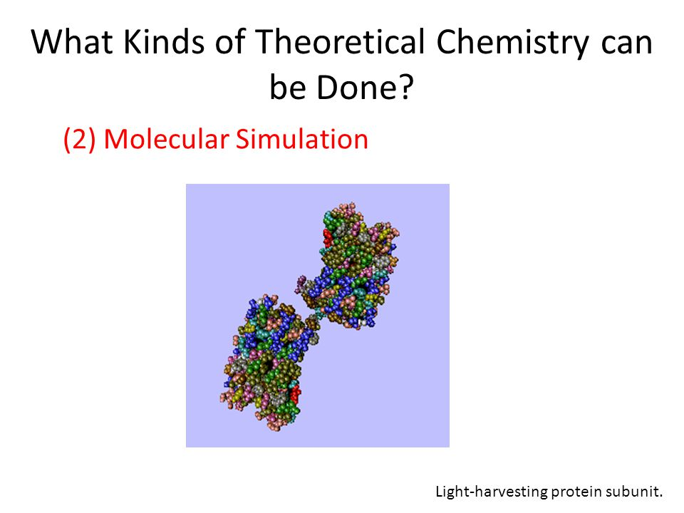What Kinds of Theoretical Chemistry can be Done.