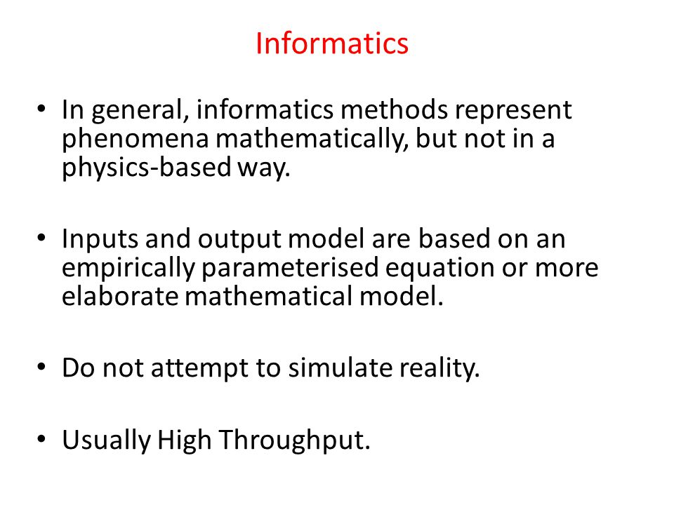 Informatics Bioinformatics = Informatics applied to biology (genes and proteins).