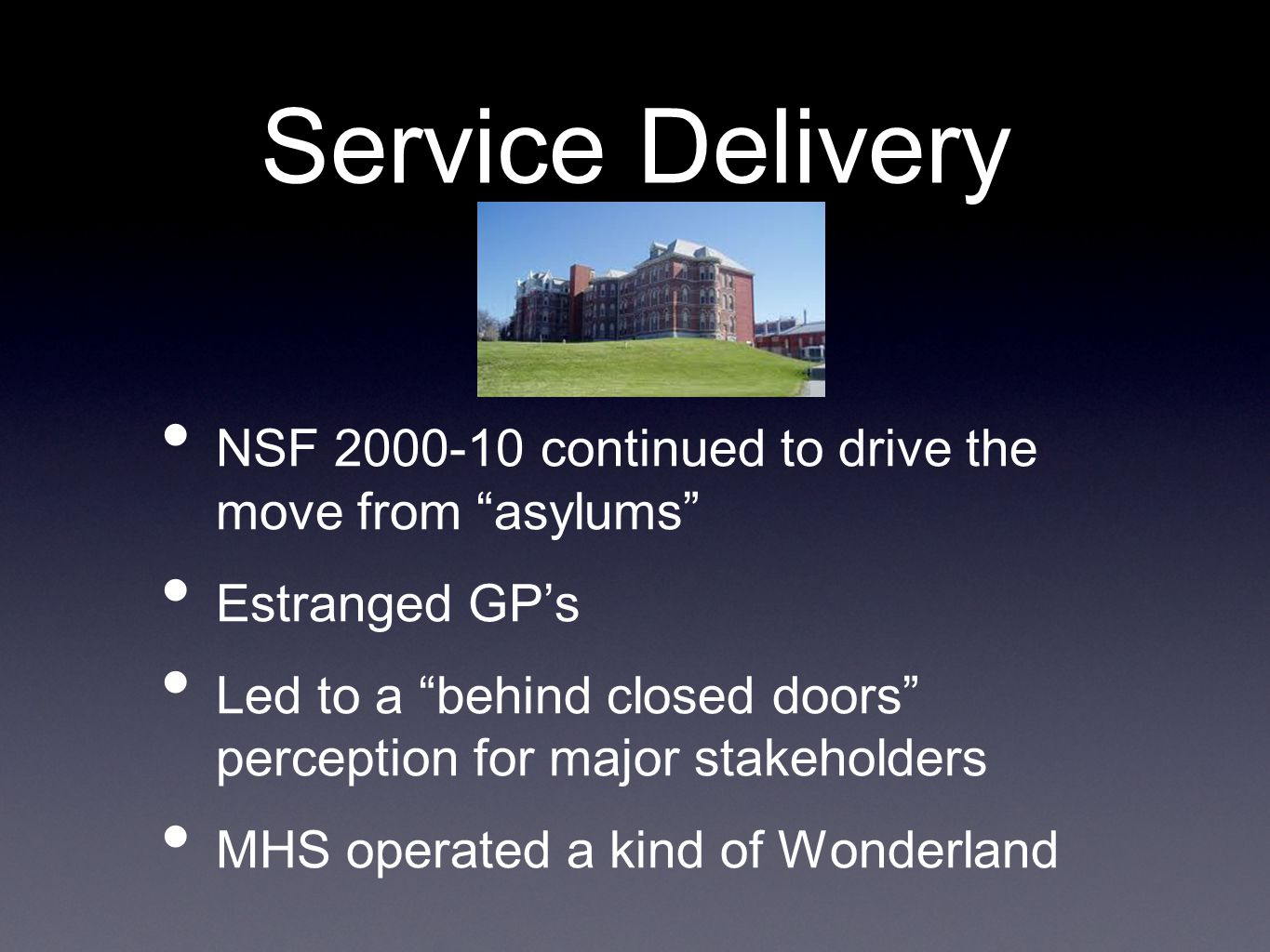 Wonderland Through NSF years Contained Managed symptoms and behaviour Maintained Post NSF must also achieve Enablement