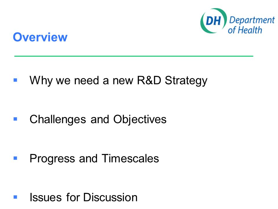 Why we need a new Strategy  Clinical research is central to the health and wealth of the UK  There has been a decline in clinical research in recent years which we need to reverse  Patient Involvement and Public Awareness