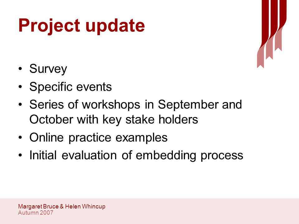 Autumn 2007 Margaret Bruce & Helen Whincup Your role in the process Practice learning opportunity or university.