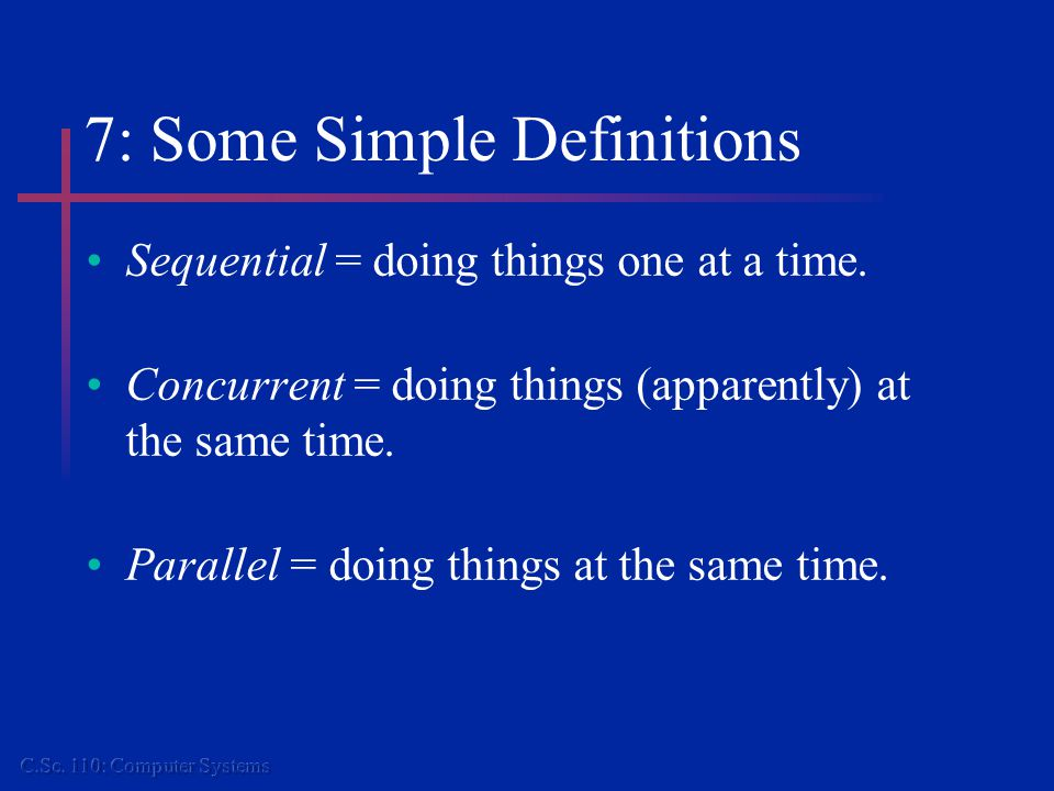 7: Summary of Execution Patterns Sequential Concurrent Parallel