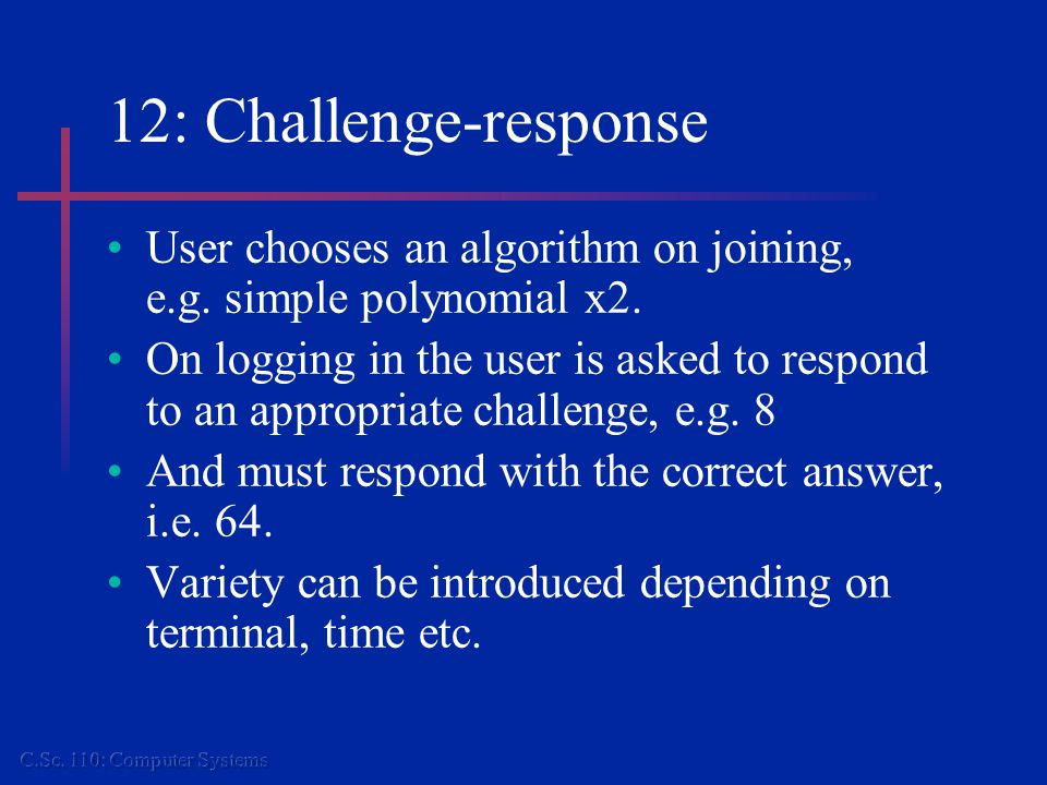 12: Can increase security by...Restricting points of access e.g.