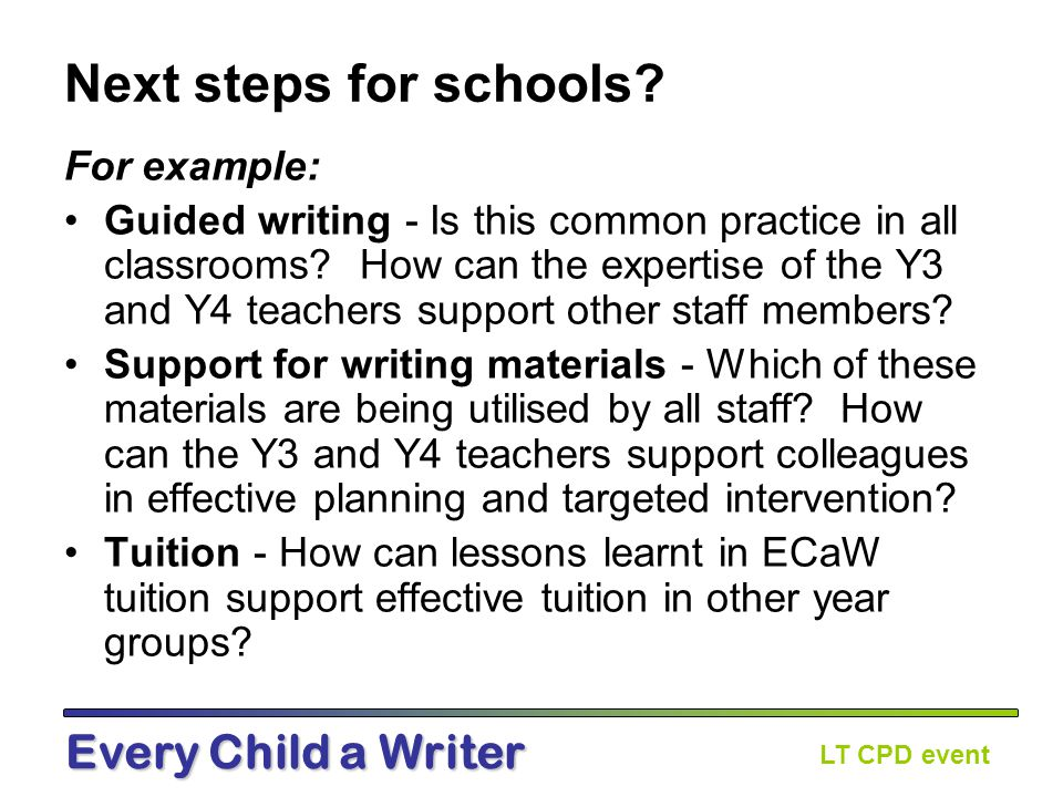 LT CPD event Every Child a Writer Next steps for you.