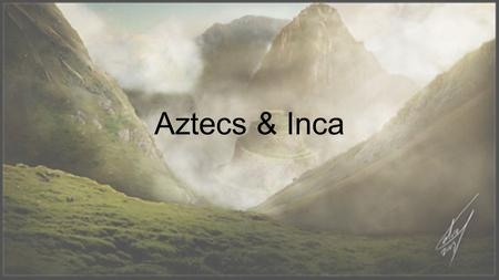 Aztecs & Inca. The Aztecs After the decline of the Mayans, the Aztecs were developing in present-day Mexico Around 1200, Aztecs arrived in Mexico & built.