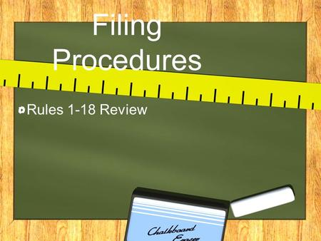 Filing Procedures Rules 1-18 Review Objective Given instructions, the learner will index, sort, code, and file personal and business names.