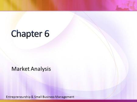 Chapter 6 Market Analysis Entrepreneurship & Small Business Management