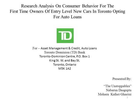 Research Analysis On Consumer Behavior For The First Time Owners Of Entry Level New Cars In Toronto Opting For Auto Loans For – Asset Management & Credit,