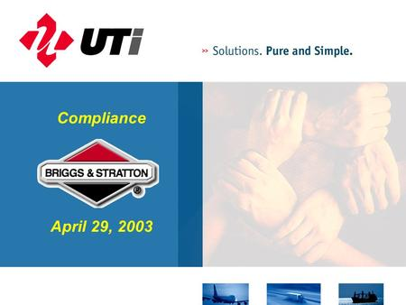 Compliance April 29, 2003. What is Customs Compliance? A program of 'shared' responsibility in which Customs requires all importers to demonstrate reasonable.