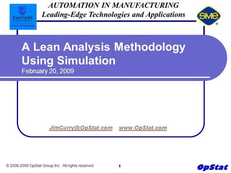 © 2006-2009 OpStat Group Inc. All rights reserved. 1  A Lean Analysis Methodology Using.