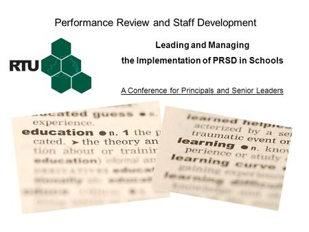 Performance Review and Staff Development Leading and Managing the Implementation of PRSD in Schools A Conference for Principals and Senior Leaders.