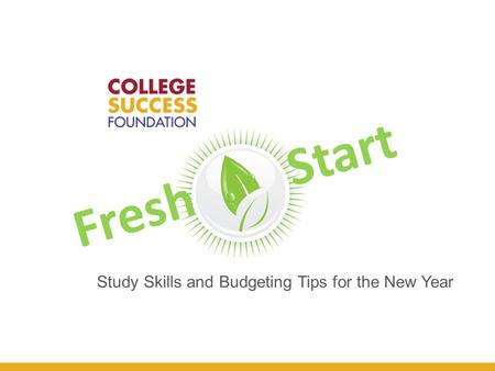 Study Skills and Budgeting Tips for the New Year Fresh  Start.