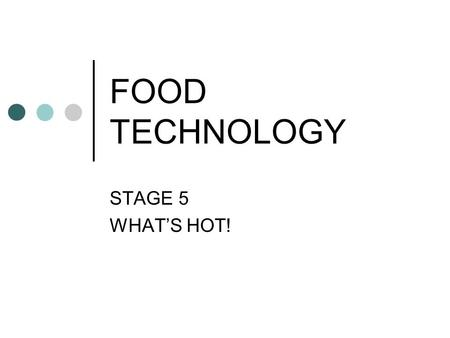 FOOD TECHNOLOGY STAGE 5 WHAT'S HOT!. MEAL REPLACEMENTS – page 18 Breakfast bars Find 3 examples on internet and write the product names in the space provided.
