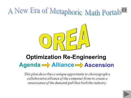 Optimization Re-<strong>Engineering</strong> Alliance Alliance Ascension Agenda This plan describes a unique opportunity to choreograph a collaborative alliance of the.