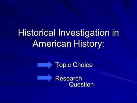 Historical Investigation in American History: