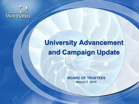 University Advancement and Campaign Update BOARD OF TRUSTEES March 5, 2010.