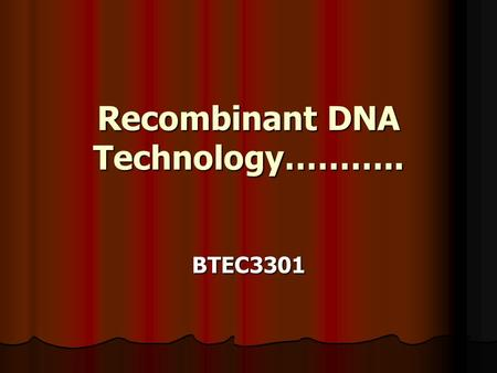 Recombinant DNA Technology……….. BTEC3301. Polymerase Chain Reaction (PCR) Introduction The Polymerase Chain Reaction (PCR) provides an extremely sensitive.