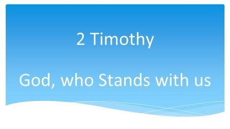 2 Timothy God, who Stands with us. Definition of worth, success. success = position, power, popularity, prosperity?
