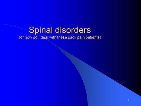 1 Spinal disorders (or how do I deal with these back pain patients)