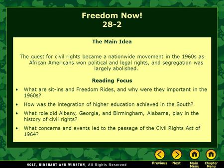 Freedom Now! 28-2 The Main Idea The quest for civil rights became a nationwide movement in the 1960s as African Americans won political and legal rights,
