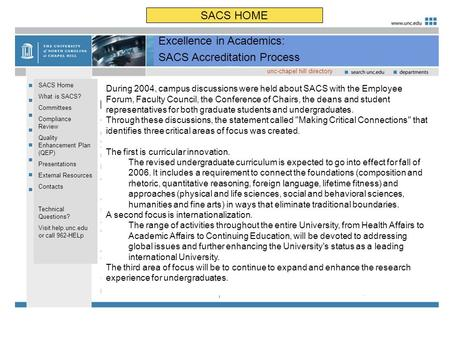 SACS HOME Excellence in Academics: SACS Accreditation Process unc-chapel hill directory SACS Home What is SACS? Committees Compliance Review Quality Enhancement.