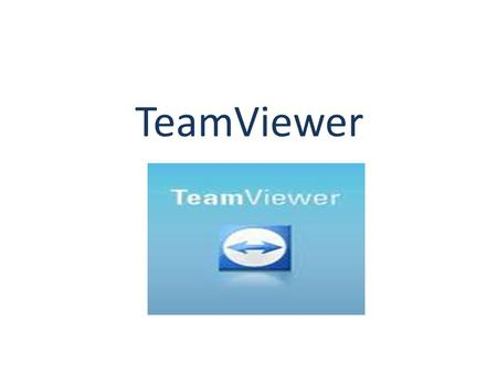 TeamViewer. TeamViewer is an easy and friendly way for desktop sharing.