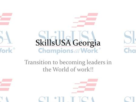 SkillsUSA Georgia Transition to becoming leaders in the World of work!!