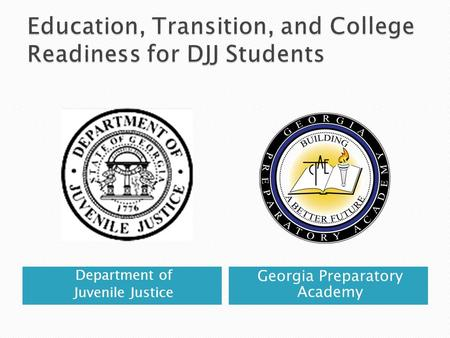 Department of Juvenile Justice Georgia Preparatory Academy.