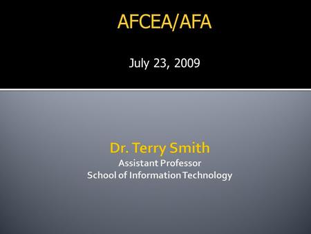AFCEA/AFA July 23, 2009.  There are 35 colleges and universities across the state that are members of the University System of Georgia.  All of them.