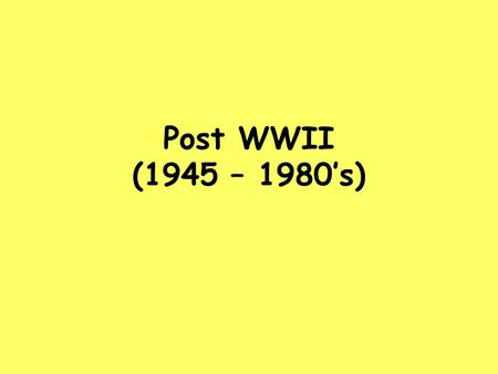 Post WWII (1945 – 1980's). SS810 SS8H10 The student will evaluate key post-World War II developments of Georgia from 1945 to 1970. a. Analyze the impact.