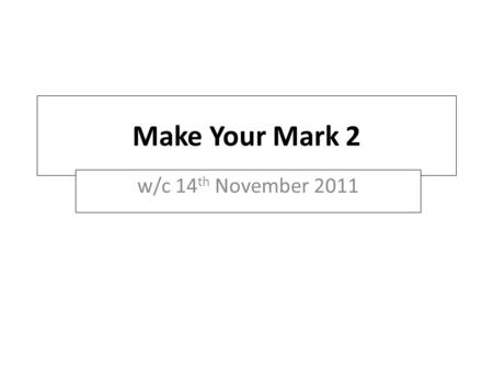 Make Your Mark 2 w/c 14 th November 2011. Gratefully supported by: © Sheffield City Council 2010 Welcome to Global Entrepreneurship Week Each year, over.