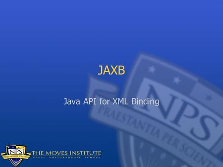 JAXB Java API for XML Binding. The Objective JAXB is concerned with the translation process between Java objects and XML documents You have a Java object.
